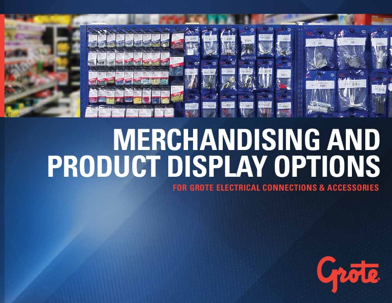 Merchandising & Product Display Options for Grote Electrical Connections & Accessories - English (2.9MB)